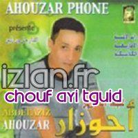 Chouf Ayi tguid