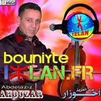 ahouzar abdelaziz aziz ahouzar a7ouzar ahozar 2016 bou niyt bouniyt boniyt sur izlan.Fr musique amazigh atlas kamanja char & radio