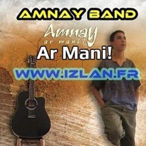 Amnay ar mani sur izlan.fr Ar Mani armani timouzgha tsmanagh lmilid Ayamazigh aseklu amnay band 2016 amnaye band