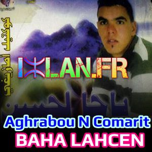 Bahha Baha Lahcen Aghrabou N Comarit sur izlan.Fr