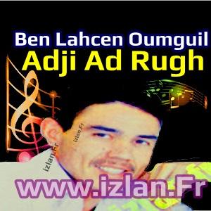 Ben Lahcen Oumguil Belahcen Adji Ad Rugh