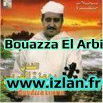 Bouazza L3arbi El arbi izlan.fr