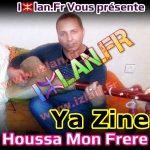 Ecouter Houssa Mon frere monfrere Ya zine ya zine sur izlan.Fr