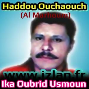 Ika Oubrid Ousmoun A9echmir