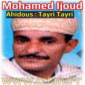 mohamed Ijoud tayri amedyaze ahidous izlan.fr