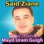 Mayd Uram Guigh said ziane www.izlan.fr said ziyane zian ziane said zyyane zayan zayyane 2016