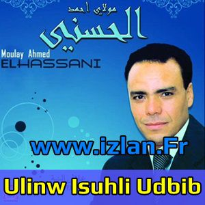 Moulay Ahmed El Hassani Ulinw Isuhli oudbib Udbib izlan.fr