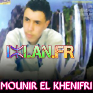 Mounir EL Khenifri Ida zman ighudan sur www.izlan.Fr