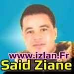 ecouter said ziane ziyane sur www.izlan.fr