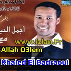 khalid el badraoui allah o3lem www.izlan.Fr