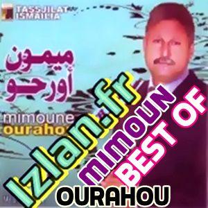 Best Of Mimoun Ourahou ourhou atlas amazigh musique sur izlan.fr