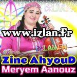 Meryem Aanouz Zine AhyouD sur www.izlan.Fr