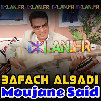 said moujane moujan sa3id 3afach al9adi sur www.izlan.Fr