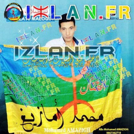 Mohamed Amazigh ayellinou ata t3edbd oulinw our oufigh imazan tamedyazte 3enda bou lhob awa sur izlan.fr