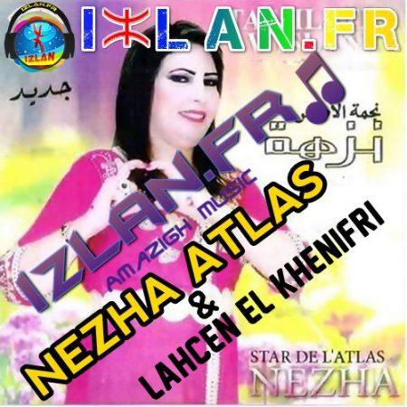 nezha atlas nzha atlas nazha atlas 2015 2016 lahcen el khenifri lkhnifri lahsn 3afam Anmoun tamawayt izlan.Fr