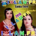 saida titrit titrite Mahd Oul Issoul Irach saida thitrit atlas amazigh ahidous musique amazigh tamazight tv tamawayte tamawayte izlan.fr 2015 2016