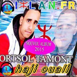 hajji ouali haji ouali tamedyazt sud-est tamdyazt musique amazigh sur izlan.fr 2016 2015 our tsoul tamount