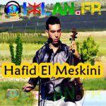 hafid el meskini sur izlan.Fr hafid lmaskini maskini atlas amazigh hafid elmskini musique Amazigh Atlas kamanja 2016 izlan