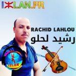 Rachid Lahlou elhajeb 2017lahlou-rachid-lhlou-lahlou-rachid-izlan-atlas-amazigh-lhajeb-izlan-rchid-lhalou-atlas-amazigh-lhjaeb-izlan-2017_compressed