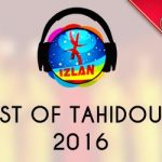 Top Izlan Tahidoust Atlas 2016 Bestof tahidoust Atlas 2016 musique Amazigh izlan amazigh 2017 compilation tahidoust remix amazigh atlas روائع تحيدوست تاحيدوست 2016