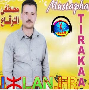 Mustapha Tiraaka 2017 Izlan.Fr