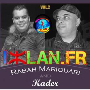Rabah Mariouari & Kader Ya Zen 2017 Izlan.fr