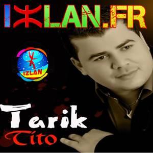 Tarik Tito Baadayi 2017 Izlan.fr musique amazigh
